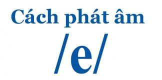 Cách phát âm chữ E trong tiếng Anh