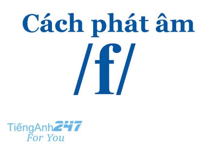 Cách phát âm chữ F trong tiếng Anh