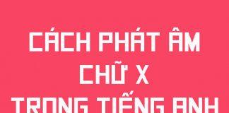 Cách phát âm chữ X trong tiếng Anh