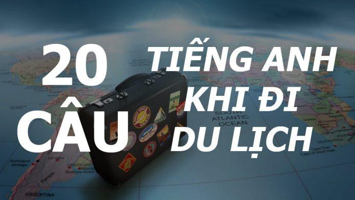 câu tiếng Anh giao tiếp cần biết khi đi du lịch nước ngoài