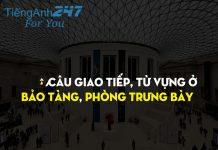 Mẫu câu tiếng Anh giao tiếp khi đi tham quan viện bảo tàng