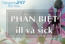 Phân biệt cách sử dụng ill và sick