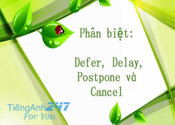 Phân biệt cancel, postpone, delay và defer