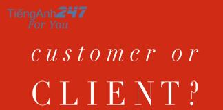 Phân biệt customer và client