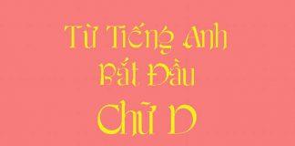 Từ vựng tiếng Anh bắt đầu bằng chữ D