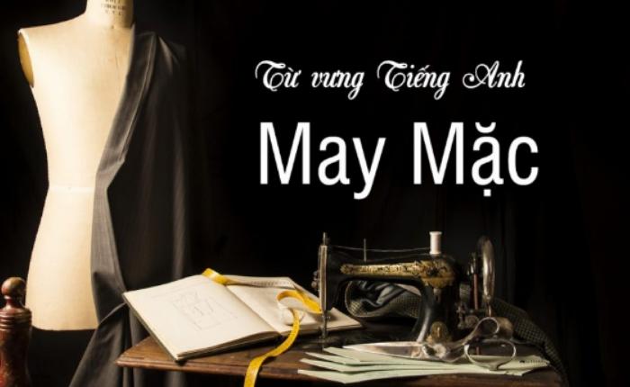 tu-vung-tieng-anh-chuyen-nganh-may-mac