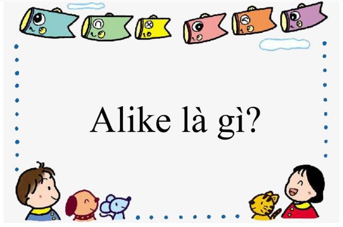 alike-la-gi